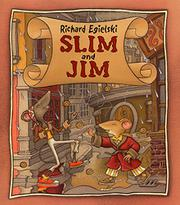 SLIM AND JIM by Richard Egielski