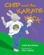 CHIP AND THE KARATE KICK by Anne Rockwell