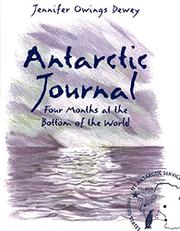 ANTARCTIC JOURNAL by Jennifer Owings Dewey