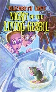 NIGHT OF THE LIVING GERBIL by Elizabeth Levy