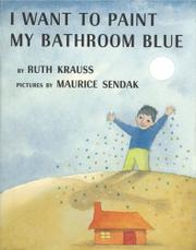 I WANT TO PAINT MY BATHROOM BLUE by Ruth Krauss