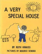A VERY SPECIAL HOUSE by Ruth Krauss