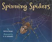 SPINNING SPIDERS by Melvin Berger