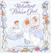 THE RELUCTANT FLOWER GIRL by Lynne Barasch