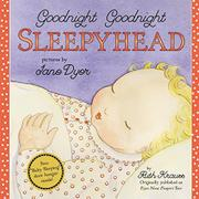 GOODNIGHT GOODNIGHT SLEEPYHEAD by Ruth Krauss