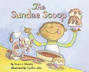 THE SUNDAE SCOOP by Stuart J. Murphy