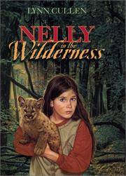 NELLY IN THE WILDERNESS by Lynn Cullen