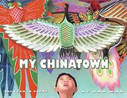 MY CHINATOWN by Kam Mak