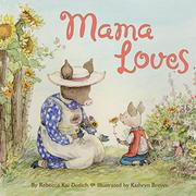 MAMA LOVES by Rebecca Kai Dotlich