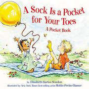 A SOCK IS A POCKET FOR YOUR TOES by Elizabeth Garton Scanlon