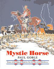 MYSTIC HORSE by Paul Goble