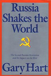 RUSSIA SHAKES THE WORLD by Gary Hart