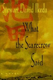 WHAT THE SCARECROW SAID by Stewart David Ikeda
