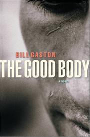 THE GOOD BODY by Bill Gaston