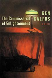 THE COMMISSARIAT OF ENLIGHTENMENT by Ken Kalfus