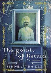 THE POINT OF RETURN by Siddhartha Deb