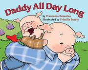 DADDY ALL DAY LONG by Francesca Rusackas