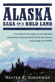 ALASKA by Walter R. Borneman