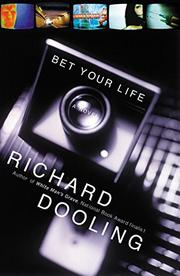 BET YOUR LIFE by Richard Dooling