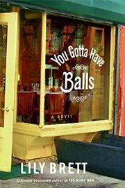 YOU GOTTA HAVE BALLS by Lily Brett