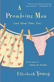 A PROMISING MAN (AND ABOUT TIME, TOO) by Elizabeth Young