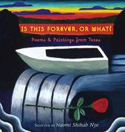 IS THIS FOREVER, OR WHAT? by Naomi Shihab Nye