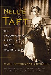 NELLIE TAFT by Carl Sferrazza Anthony