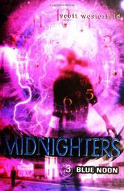 MIDNIGHTERS #3: BLUE NOON by Scott Westerfeld