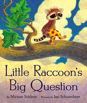 LITTLE RACOON'S BIG QUESTION by Miriam Schlein
