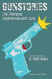 GUNSTORIES by S. Beth Atkin
