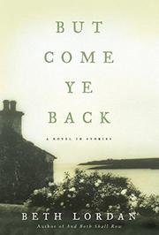 BUT COME YE BACK by Beth Lordan