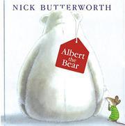 ALBERT THE BEAR by Nick Butterworth
