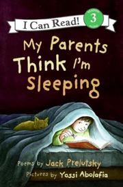 MY PARENTS THINK I'M SLEEPING by Jack Prelutsky