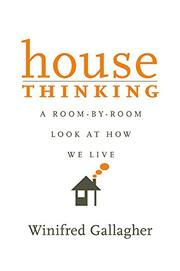 HOUSE THINKING by Winifred Gallagher