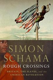 ROUGH CROSSINGS by Simon Schama