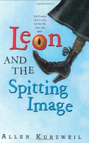 LEON AND THE SPITTING IMAGE by Allen Kurzweil
