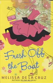 FRESH OFF THE BOAT by Melissa de la Cruz