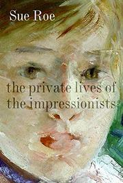 Cover art for THE PRIVATE LIVES OF THE IMPRESSIONISTS