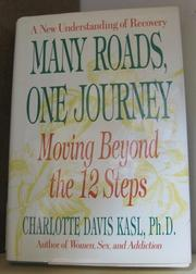 MANY ROADS, ONE JOURNEY by Charlotte Davis Kasl
