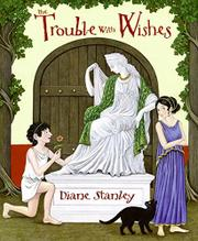 THE TROUBLE WITH WISHES by Diane Stanley