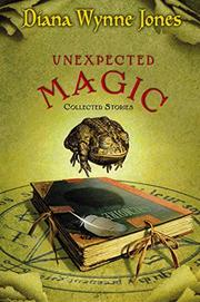 UNEXPECTED MAGIC by Diana Wynne Jones