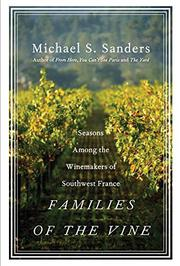 FAMILIES OF THE VINE by Michael S. Sanders