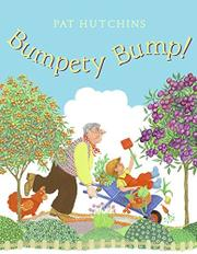 BUMPETY BUMP! by Pat Hutchins