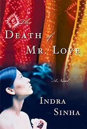 THE DEATH OF MR. LOVE by Indra Sinha