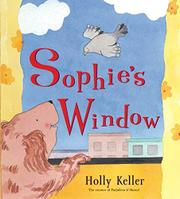 SOPHIE'S WINDOW by Holly Keller