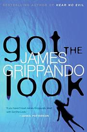 GOT THE LOOK by James Grippando