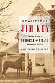 BEAUTIFUL JIM KEY by Mim Eichler Rivas