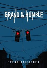 GRAND AND HUMBLE by Brent Hartinger