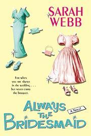 ALWAYS THE BRIDESMAID by Sarah Webb