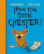 HAVE YOU SEEN CHESTER? by Andrew Murray
